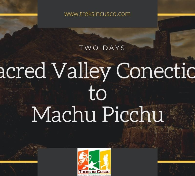 Sacred Valley Connection to Machu Picchu