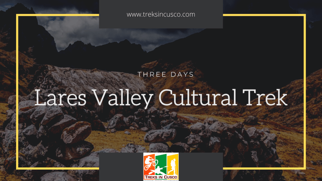 Lares Valley Cultural Trek