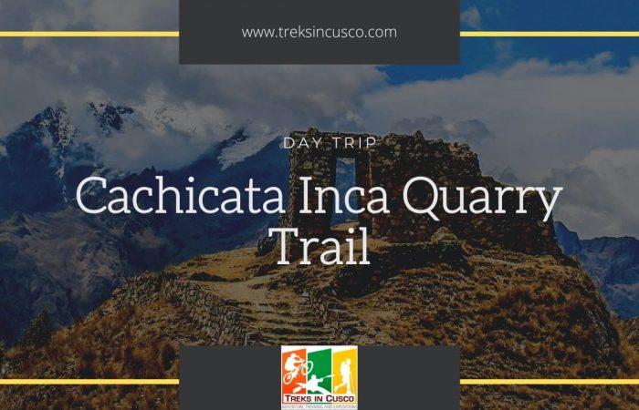 Cachicata Inca Quarry Trail
