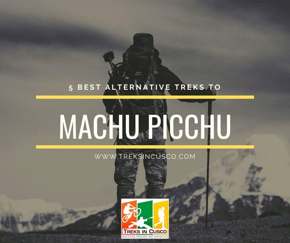 Best Alternative Treks to Machu Picchu