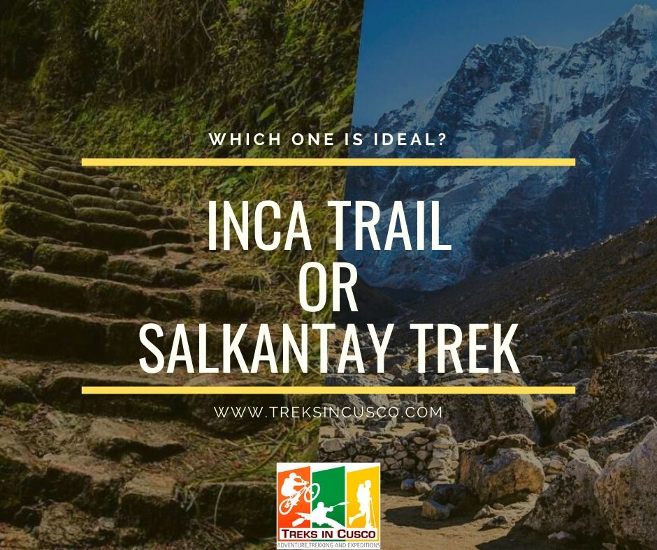 Inca Trail or Salkantay Trek