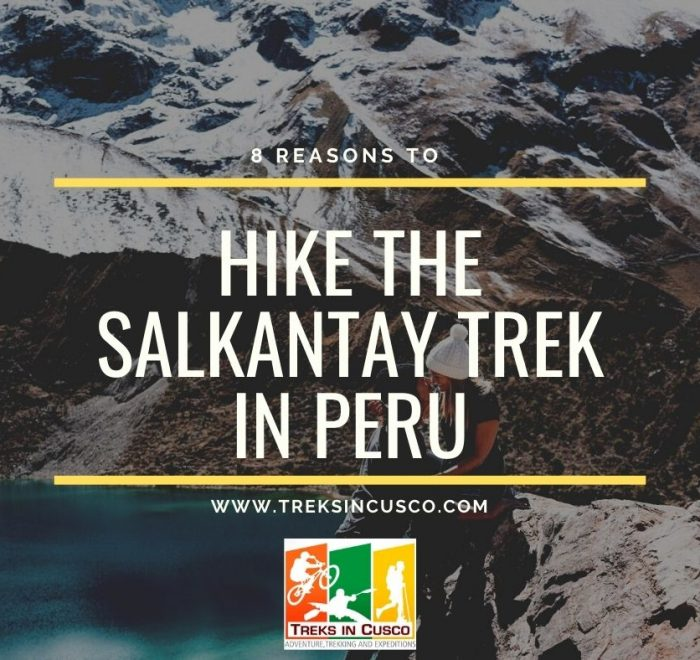 8 Reasons to Hike the Salkantay Trek Peru